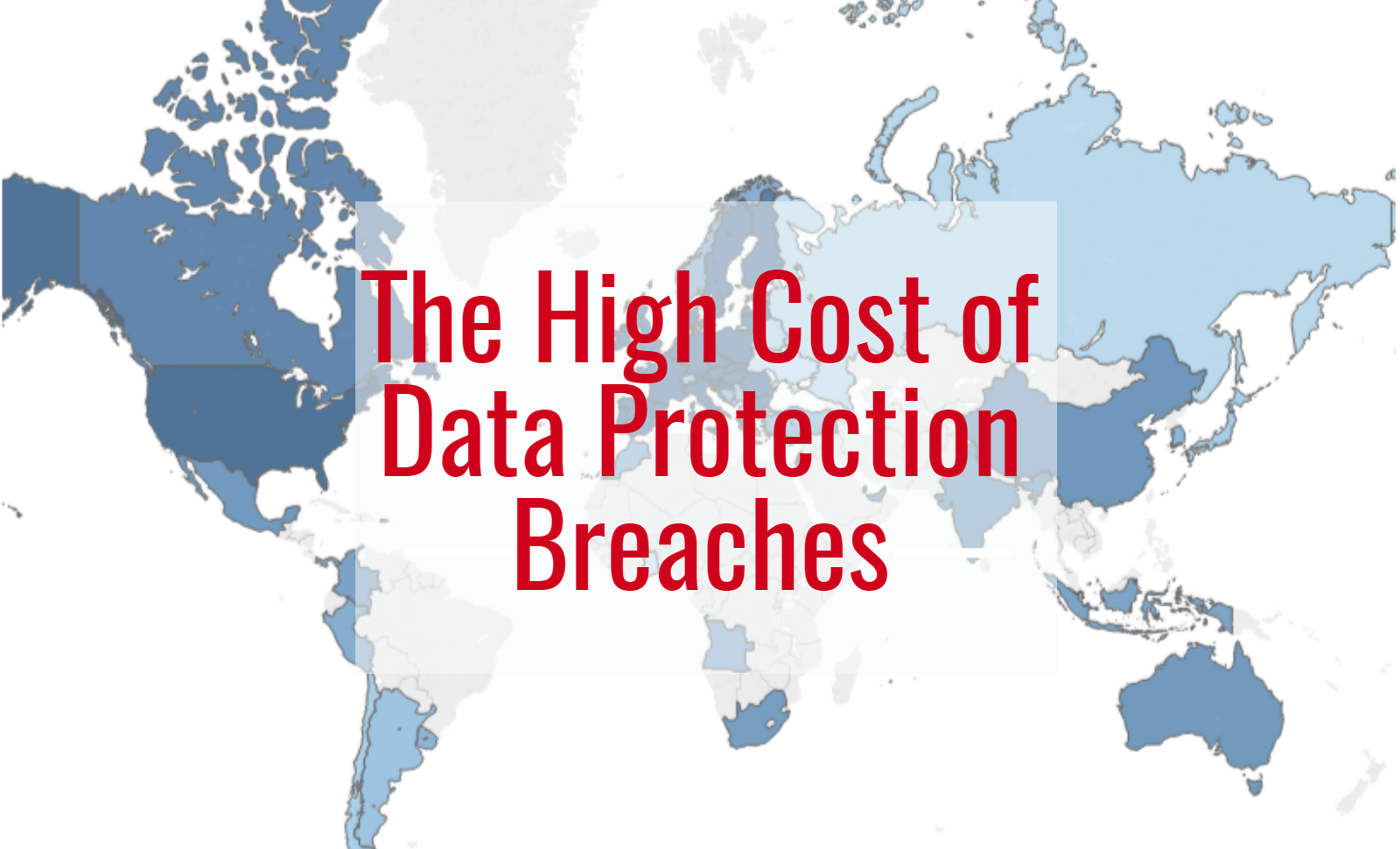 The High Cost of Data Protection Breaches