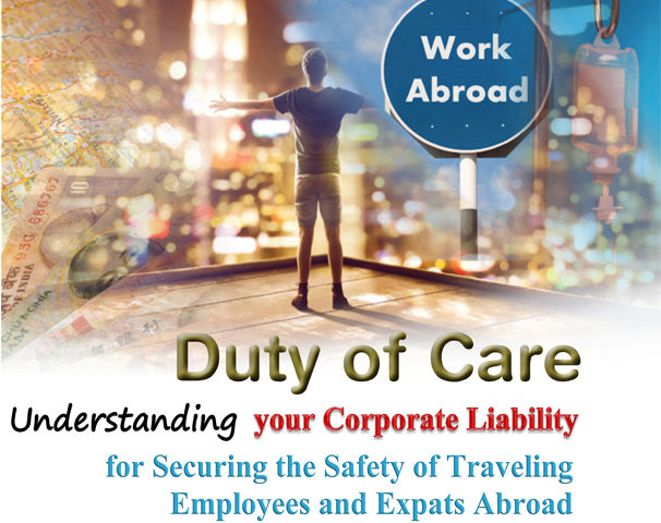 Duty of Care: Understanding your Corporate Liability for Securing the Safety of Travelling Employees and Expats Abroad